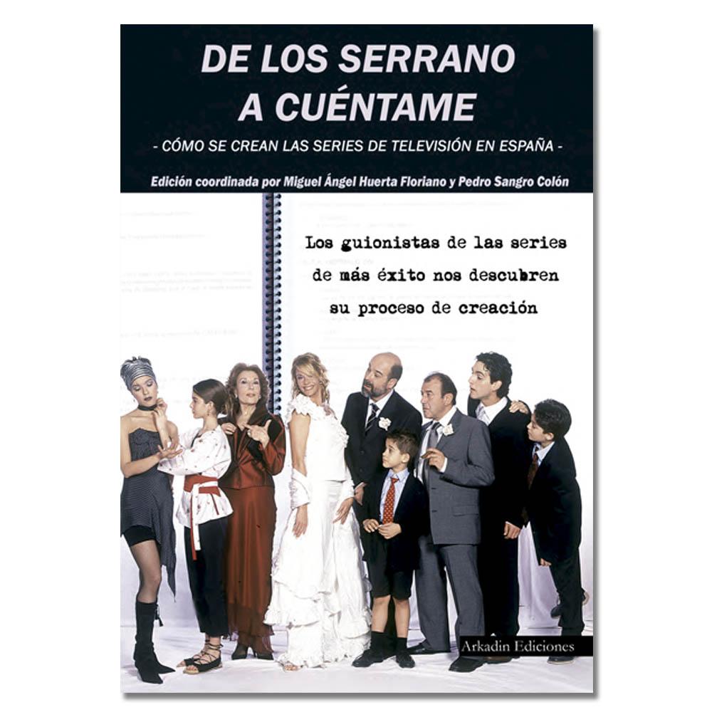De Los Serrano a Cuéntame: cómo se crean las series de televisión en España. Publicaciones académicas sobre cine y televisión