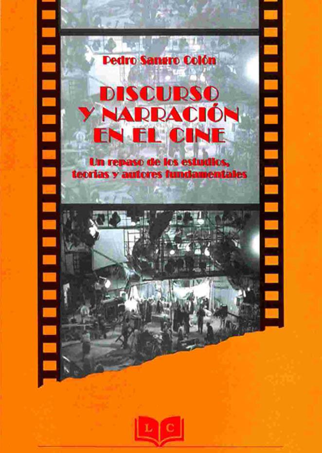 Discurso y narración en el cine: un repaso de los estudios, teorías y autores fundamentales