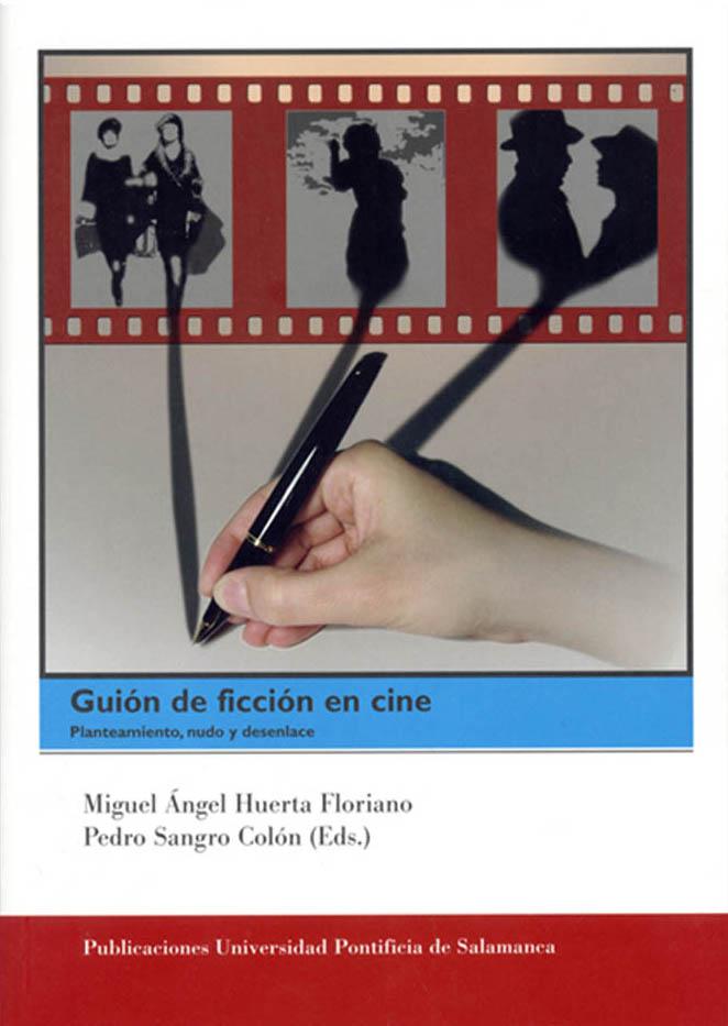Guión de ficción en cine: planteamiento, nudo y desenlace