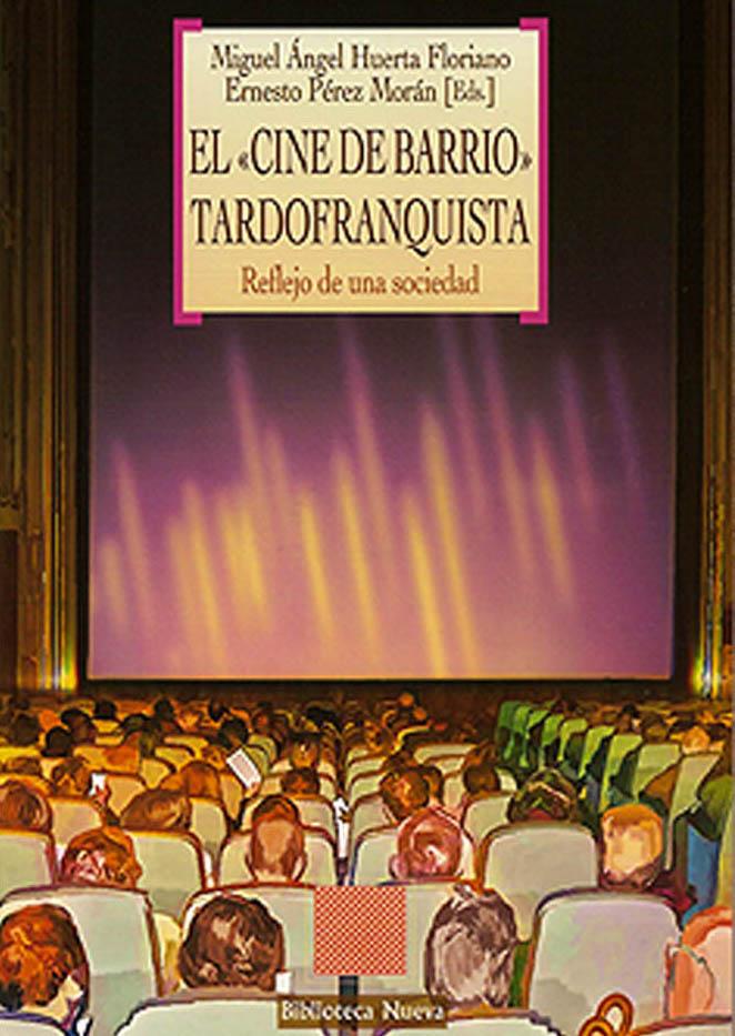 El Cine de Barrio Tardofranquista. Reflejo de una sociedad. Publicaciones académicas sobre cine y televisión